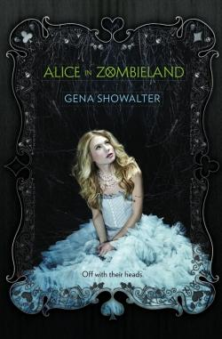 Alice in Zombieland di Gena Showalter – White rabbit chronicles #1