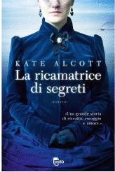 Recensione: La Ricamatrice di Segreti di Kate Alcott
