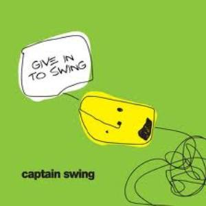 captain swing-give in to swing