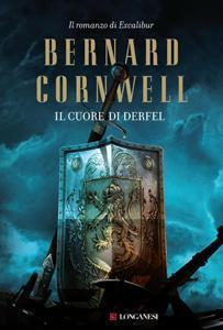Il cuore di Derfel di Bernard Cornwell – The Arthur Books, #2