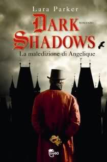 Novita': Dark Shadows – La maledizione di Angelique di Lara Parker