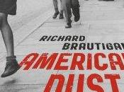 AMERICAN DUST Richard Brautigan