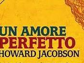 libro giorno (un'anteprima): amore perfetto Howard Jacobson. libreria ottobre l'ancora mediterraneo