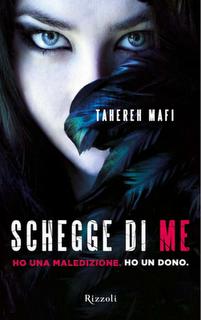 """In libreria """"Schegge di Me. Ho una maledizione. Ho un dono"""" di Mafi Tahereh"""