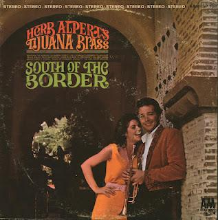 HERB ALPERT'S TIJUANA BRASS - SOUTH OF THE BORDER (1964)