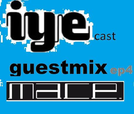 IYEcast GUESTMIX ep.4 - MACE