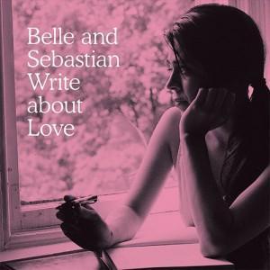 Write About Love dei Belle & Sebastian
