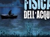 """fisica dell'acqua"""" Felice Farina arriva dicembre edito Mondo Home Entertainment"""