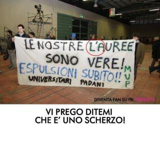 """Universitari padani: """"Le nostre L'AUREE sono vere !""""."""