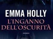 Recensione L'INGANNO DELL'OSCURITA' Emma Holly (Leggereditore)