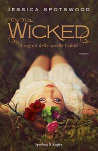 Wicked. I segreti delle sorelle Cahill di Jessica Spotswood – The Cahill Witch Chronicles 1