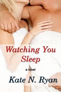 Watching you sleep di Kate N. Ryan