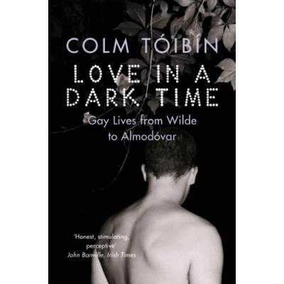Love in a Dark Time, Colm Tóibín
