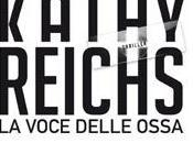 """Anteprima: voce delle ossa"""" Kathy Reichs"""