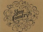 Slow Country Have