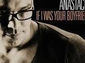 Tony Moran feat. Anastacia Your Boyfriend Video Testo Traduzione
