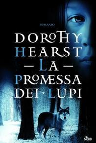 La promessa dei lupi di Dorothy Hearst - Wolf Chronicles 1