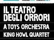 Bauladu: Festival.Teatro degli Orrori, Toys Orchestra, King Howl Quartet Belzebass