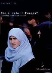 Con il velo in Europa? (di Raffaele Morani)