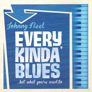 Johnny Neel Every Kinda' Blues ...but what you're used to