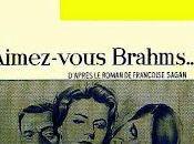 "piace Brahms"" Anatole Litvak: trasposizione cinematografica affascinanti romanzi Françoise Sagan."