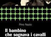 """bambino sognava cavalli"""", Giuseppe Nazio"""