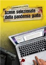 Scene selezionate della Pandemia Gialla