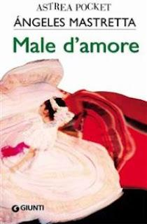 MALE D'AMORE - Angeles Mastretta