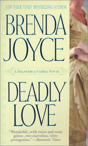 book cover of   Deadly Love    (Deadly, book 1)  by  B D Joyce
