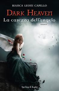 Dark Heaven. La carezza dell'angelo di Bianca Leoni Capello