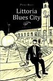 Littoria Blues City - Paolo Rigo