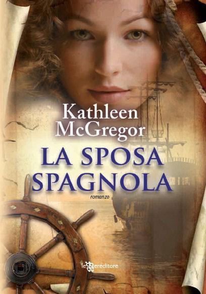 La sposa spagnola di Kathleen McGregor: finalmente John McFee