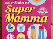 Supermamme megapapà: come diventare fantagenitori