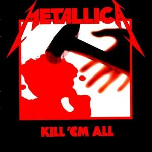 Kill'em all – Metallica (1983)