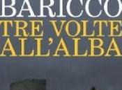L'intensità libri immaginati. volte all'alba Alessandro Baricco