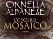 ORNELLA ALBANESE L'oscuro Mosaico, Leggereditore