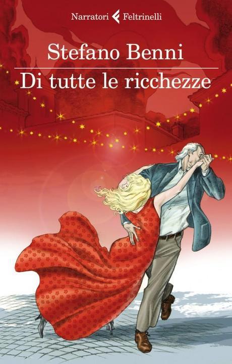 una immagine di Copertina del libro Di tutte le ricchezze Feltrinelli 2012 620x971 su Stefano Benni: Quando la Vecchiaia Diventa una Ricchezza