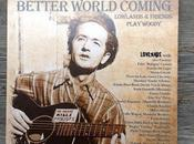 Better World Coming Lowlands Friends play Woody (Gypsy Child Records)
