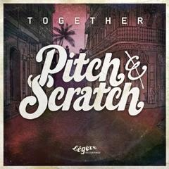 Pitch and Scratch-Together