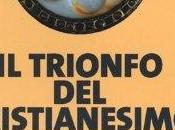 """Nuovo libro Rodney Stark: trionfo cristianesimo"""""""