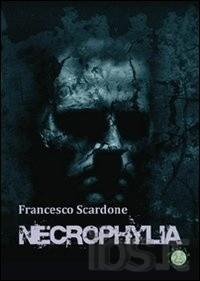 Necrophylia di Francesco Scardone