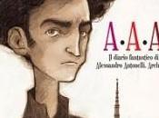 """""""A.A,A. diario fantastico Alessandro Antonelli, Architetto"""""""