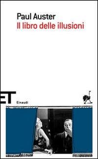 Paul Auster - Il Libro Delle Illusioni