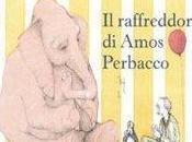 raffreddore Amos Perbacco: storia amicizia