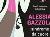 Sindrome cuore sospeso, nuovo romanzo Alessia Gazzola: come tutto ebbe inizio!