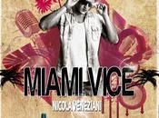 Nicola Veneziani: nuovo singolo Miami Vice subito
