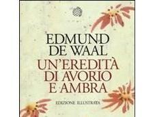 Un'eredità avorio ambra Illustrata Edmund Waal