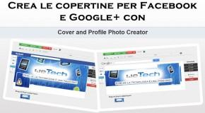 Crea le copertine per Facebook e Google+ con Cover and Profile Photo Creator