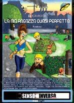 Il libro del giorno: LA MIA RAGAZZA QUASI PERFETTA di Luca Rota (SENSOINVERSO Edizioni)