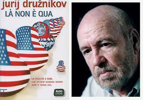 Jurij Družnikov: istruzioni per vivere nell'ex URSS e negli USA